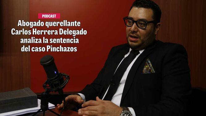 Abogado querellante Carlos Herrera Delegado analiza la sentencia del caso Pinchazos